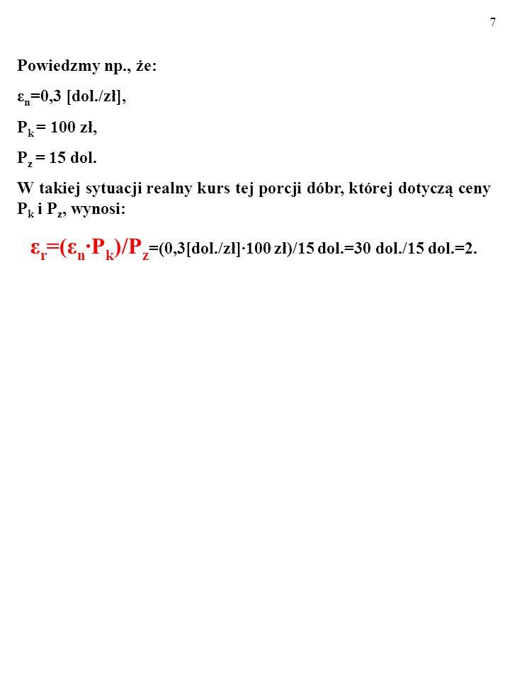 εr=(εn∙Pk)/Pz=(0,3[dol./zł]∙100 zł)/15 dol.=30 dol./15 dol.=2.